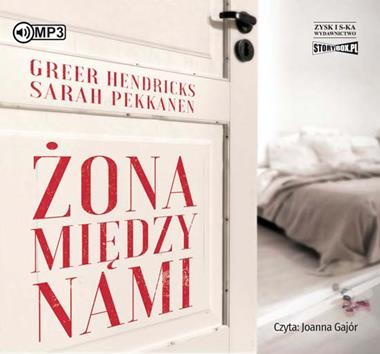 Żona między nami. Greer Hendricks, Sarah Pekkanen - audiobook CD mp3